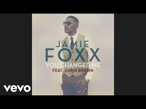 Jamie Foxx - You Changed Me (Audio) ft. Chris Brown