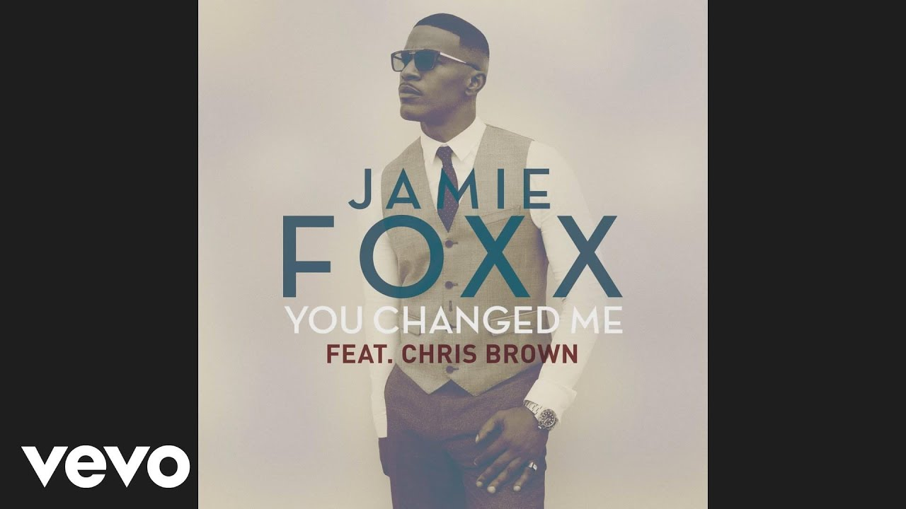 Jamie Foxx - You Changed Me (Official Audio) ft  Chris Brown