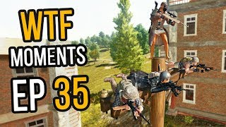 PUBG: WTF Moments Ep. 35