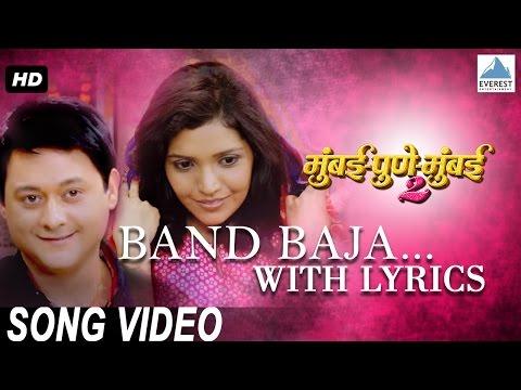 Band Baja with lyrics - Mumbai Pune Mumbai 2 | Superhit Marathi Songs | Swapnil, Mukta
