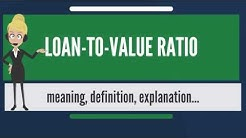 What is LOAN-TO-VALUE RATIO? What does LOAN-TO-VALUE RATIO mean? LOAN-TO-VALUE RATIO meaning