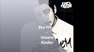 Eko Fresh - Unsre Kinder