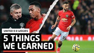 Feisty Fernandes!   5 Things We Learned vs Wolves   MUN 0-0 WOL