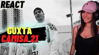 GUXTA - CAMISA 21 [REACT da MAH]