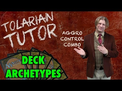 Tolarian Tutor: Deck Archetypes - Aggro, Control, Combo - A Magic: The Gathering Study Guide