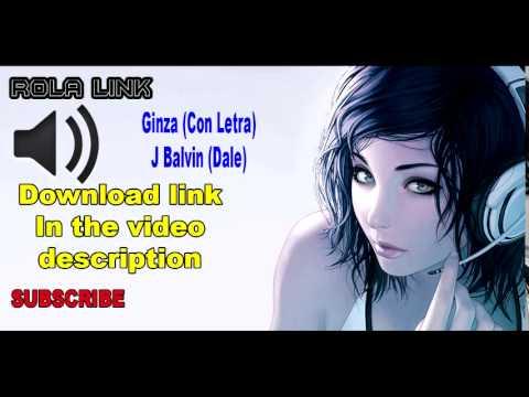 Ginza  J Balvin (Dale)  Free Download Mp3
