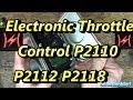 Electronic Throttle Control P2110 P2112 P2118 P2110