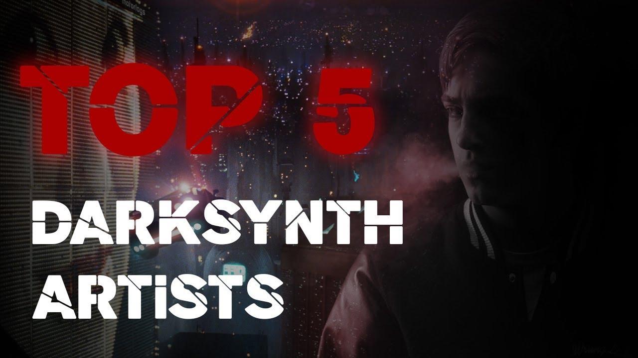 TOP 5 DARKSYNTH ARTISTS