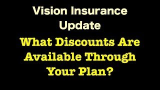 Vision Insurance - What Discounts Are Available Through Your Plan?