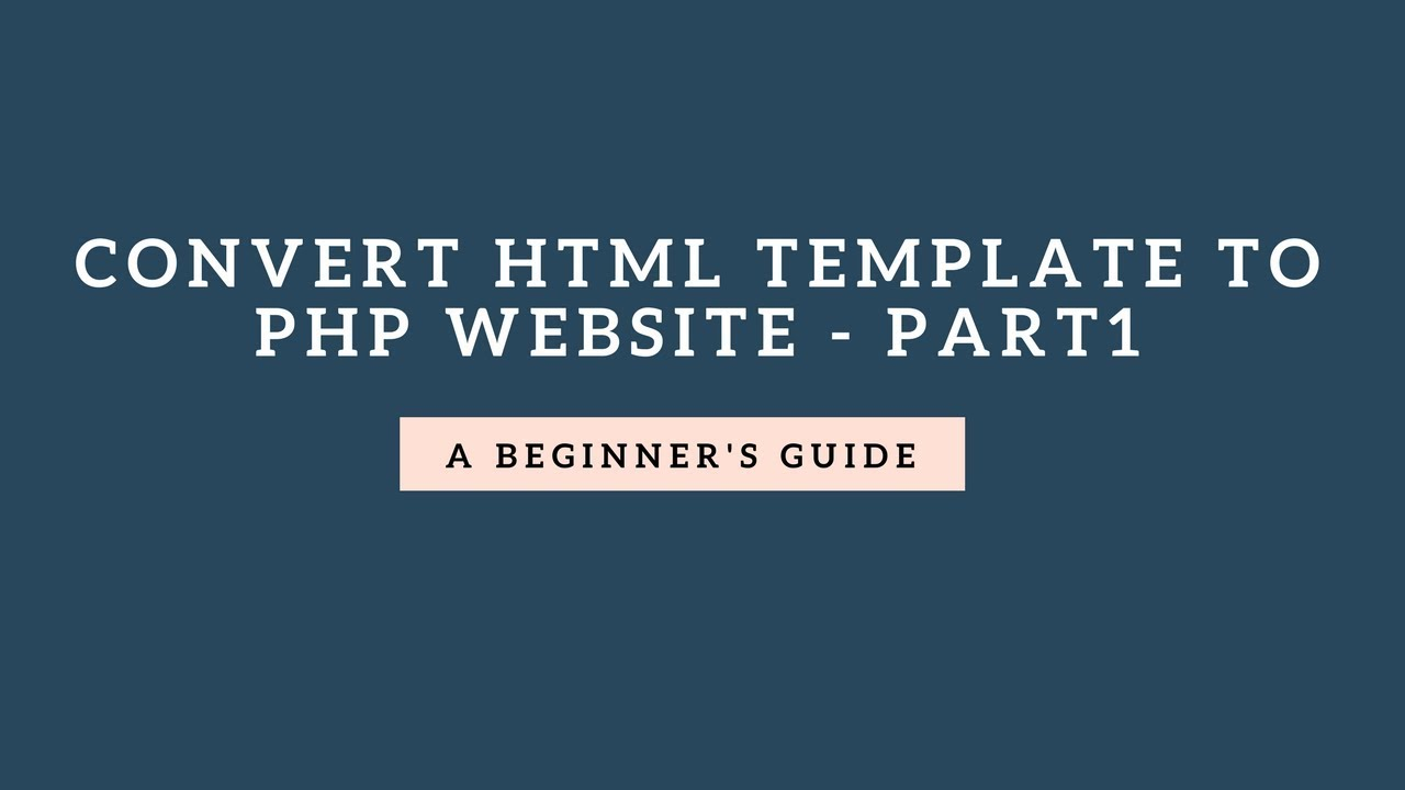 convert html template to php website part1 youtube