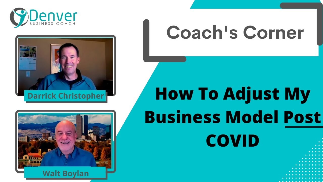 Coach's Corner S01E08: How To Adjust My Business Model Post COVID