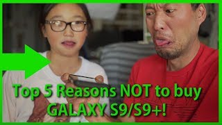Top 5 Reasons NOT to buy Galaxy S9/S9+ over S8/S8+!
