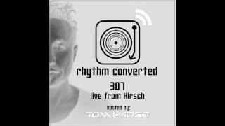 Techno Music | Rhythm Converted Podcast 307 with Tom Hades (Live at Hirsch - Germany)