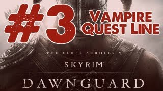 Skyrim: Dawnguard DLC Walkthrough: Part 3 Vampire Quest Line - Prophet w/commentary