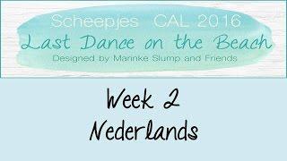 Week 2 NL - Last dance on the beach - Scheepjes CAL 2016 (Nederlands) - Stafaband
