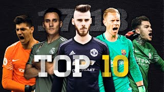 Top 10 Goalkeepers in the World ● Season 2017/18|HD
