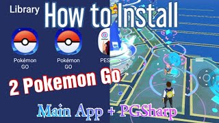 How to Install 2 Pokemon Go ( Main App & PGSharp) in Same Device