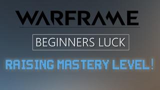 Warframe - How to Raise Your Mastery Rank!