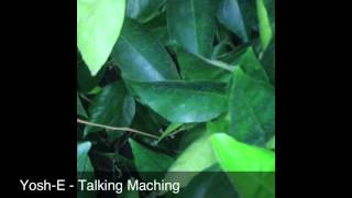 Yosh-E - Talking Machine