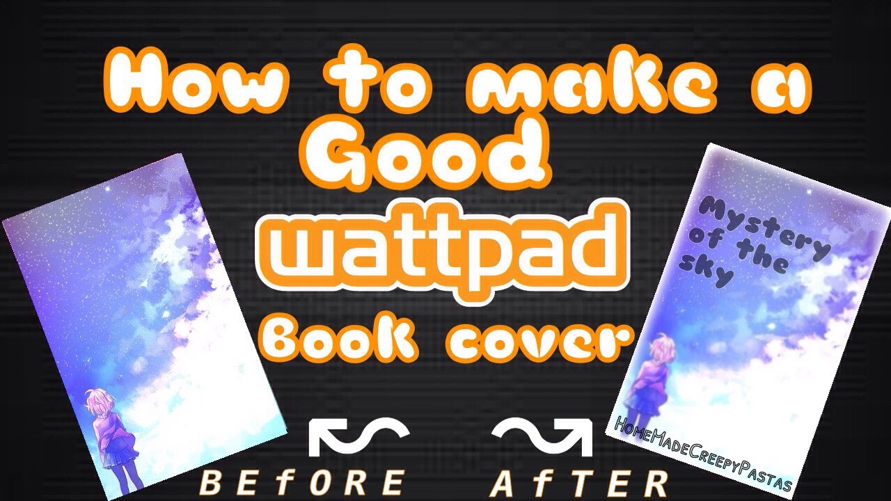 How To Make A Book Cover On Wattpad : How to make a good wattpad cover youtube