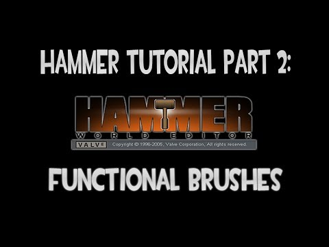 Hammer Tutorial Part 2: Functional Brushes - Doors, Ladders, Water, Teleports, Activators and More!