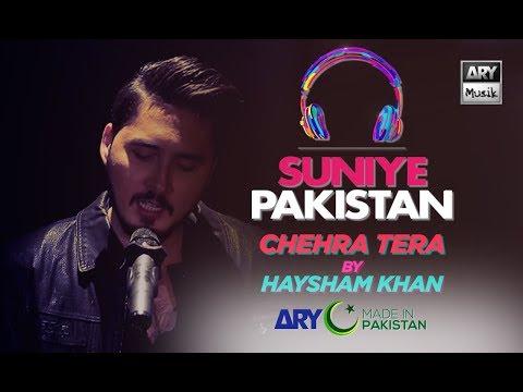 Chehra | Haysham Khan | Suniye Pakistan Volume 7 | ARY Musik