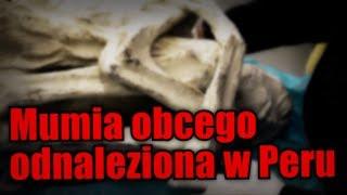 Tajemnicza mumia Obcego odnaleziona na płaskowyżu Nazca w Peru