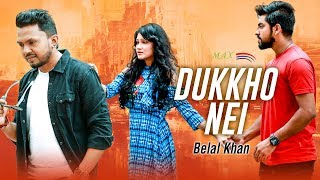 Dukkho Nei Belal Khan Mp3 Song Download