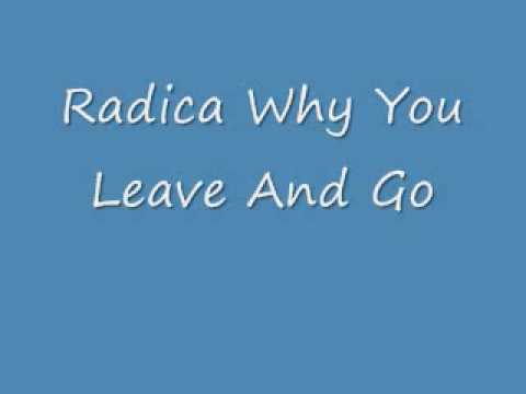 Radica Why You Leave And Go