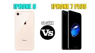So sánh iPhone 7 Plus vs iPhone 8: Cùng tầm giá 10 triệu nên chọn điện thoại nào?