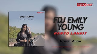 FDJ Emily Young Banyu Langit Official Audio