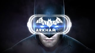 Batman: Arkham VR PC Launch Trailer