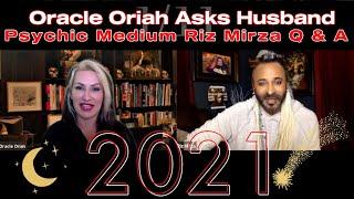 Oracle Oriah asks Husband Psychic Medium Riz Mirza Q & A for 2021