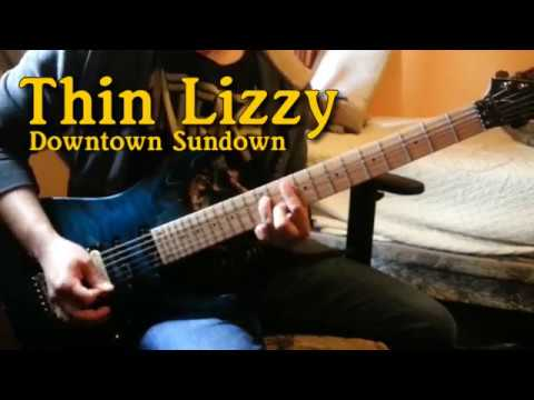 Thin Lizzy- Downtown Sundown Guitar Cover (Solo Included)