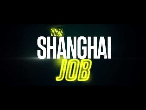 THE SHANGHAI JOB Action, Thrill, Adventure Movie  Trailer 2018