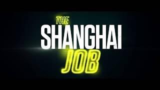 THE SHANGHAI JOB Action, Thrill, Adventure Movie  Trailer 2018