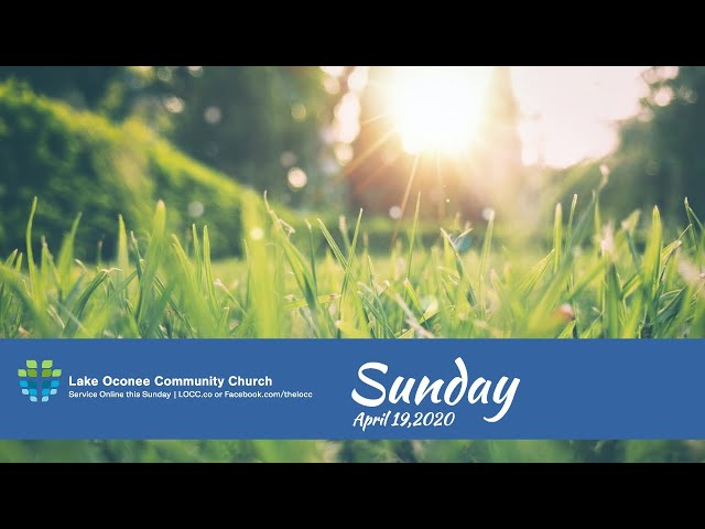 Lake Oconee Community Church - Sunday April 19, 2020
