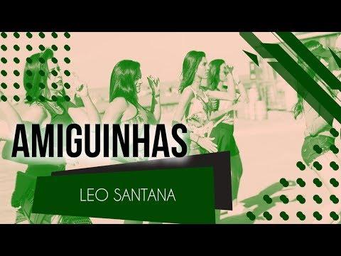 Amiguinhas - Leo Santana  Coreografia - SóRit