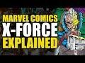 X-Force Explained (Marvel Comics)