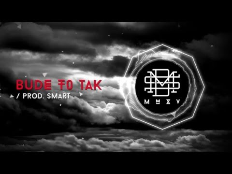 DMS MMXV - BUDE TO TAK prod. Smart