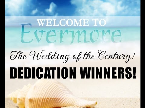 EVERMORE Dedication WINNERS!