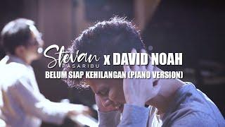 Stevan Pasaribu & David NOAH - Belum Siap Kehilangan (Piano Version)
