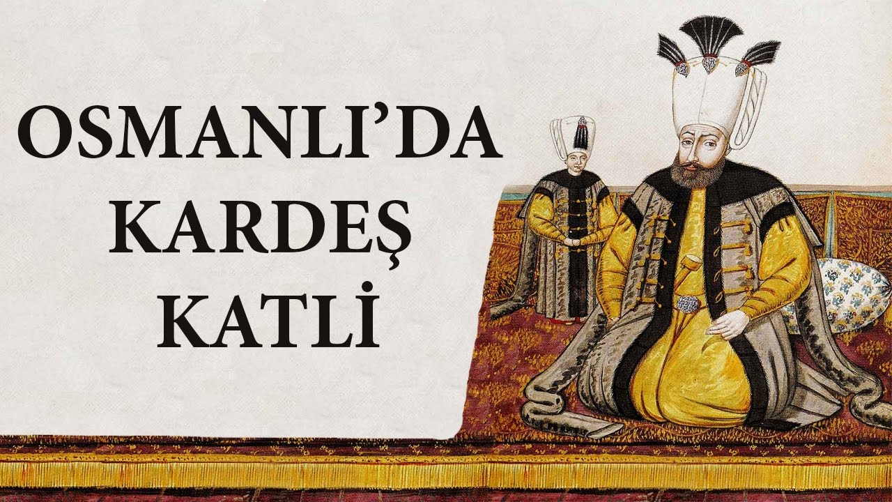 Osmanlı'da Kardeş Katli | Haydi Tarih Konuşalım