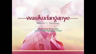 Ndeme ft.  Feymous |  Wasikudanganye (Official Audio)