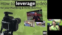 How to leverage Video for Plumbing & HVAC Businesses