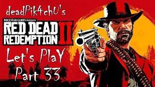 Let's Play Red Dead Redemption 2 | deadPik4chU's Red Dead Redemption 2 Part 33