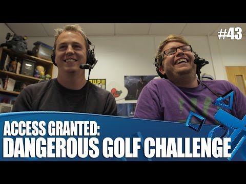 Access Granted: The Dangerous Golf challenge!