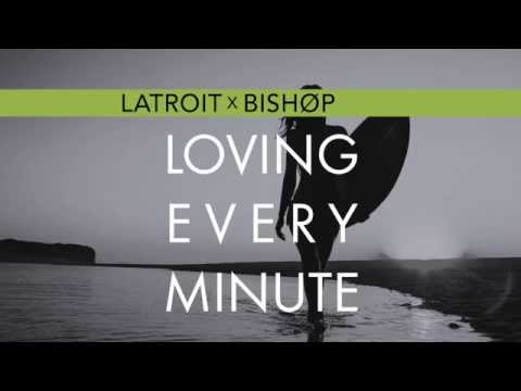 Latroit X Bishøp - Loving Every Minute [Preview]