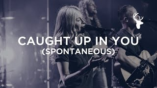 Caught Up In You (Spontaneous) - Jenn Johnson | Bethel Worship