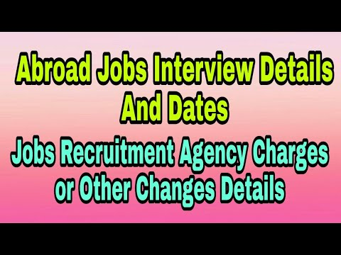 Abroad Jobs Interview Date, Time, Agency, Advance, Room Charges, Any One Can Apply For Any Country